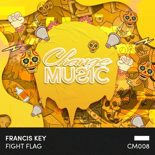 Francis Key - Fight Flag [Change Music]