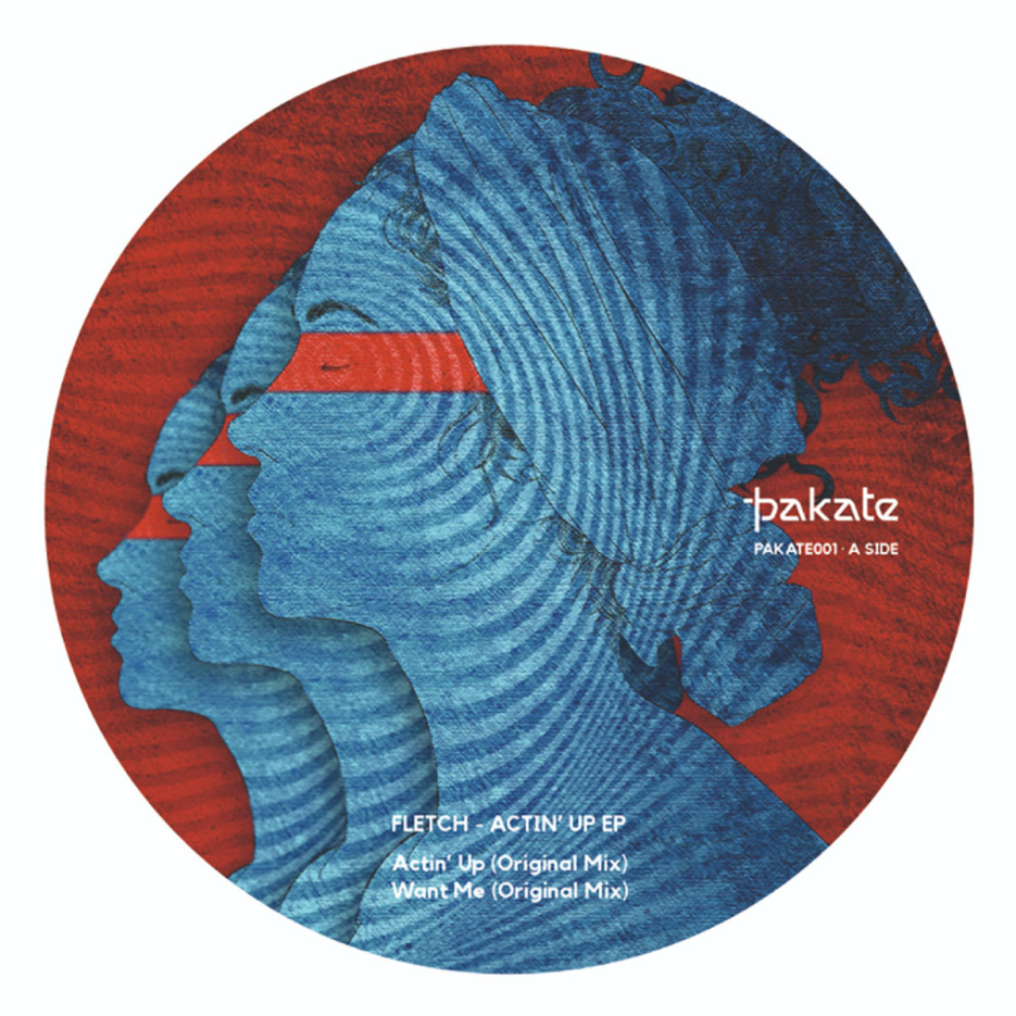 Fletch - Actin Up EP (ft. Remixes by Franco Cinelli & Jean Pierre) [Pakate]