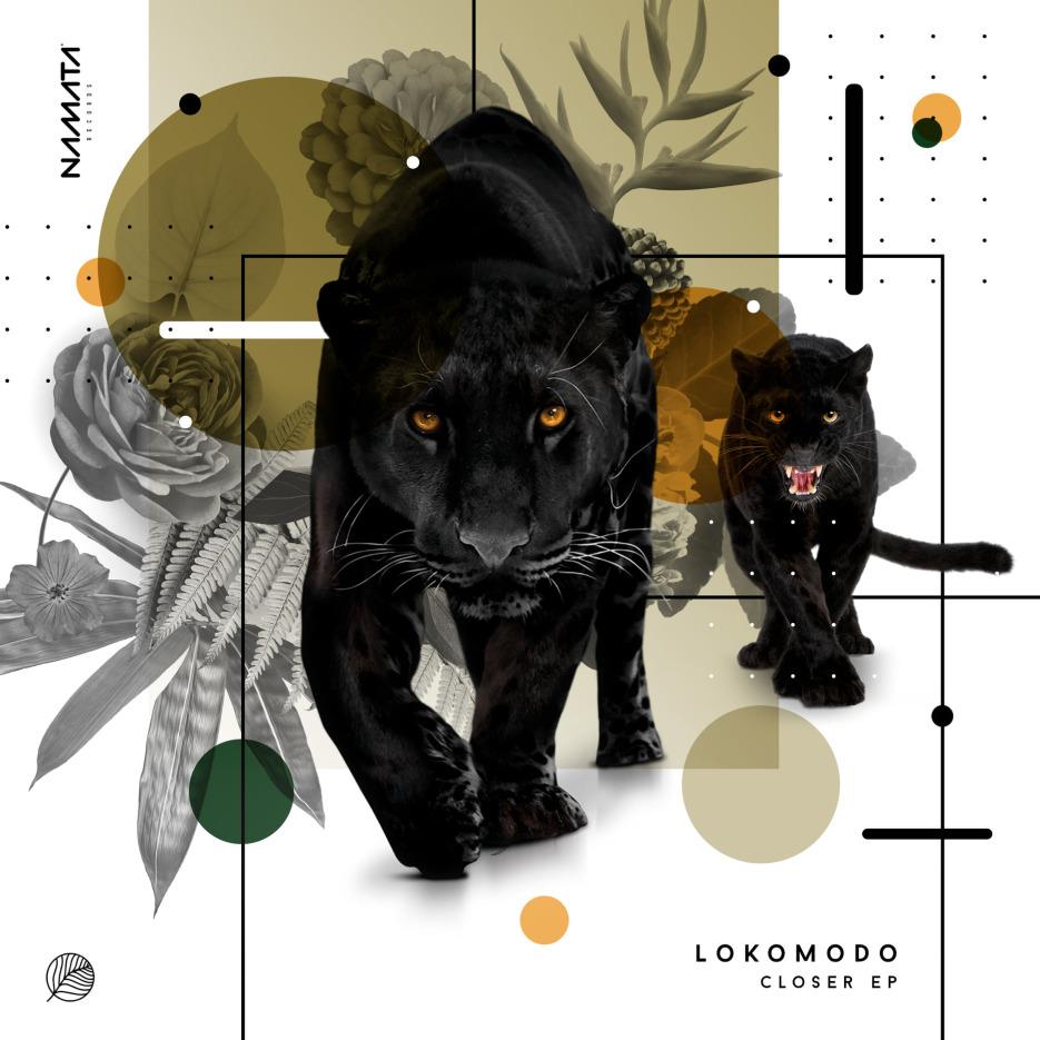"Lokomodo - ""Closer"" EP [Namata]"