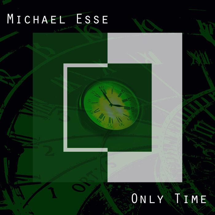 Michael Esse - Only Time [Vorwärts Musik]