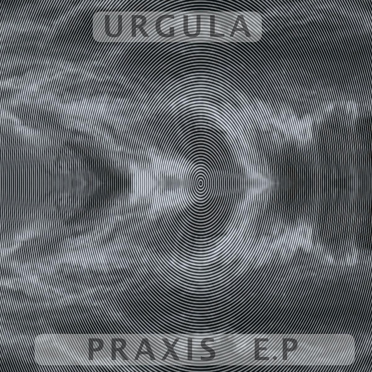 Urgula - Praxis E.P