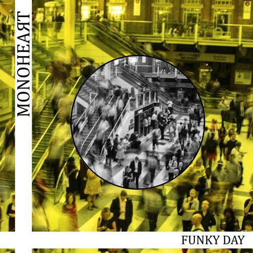 "Monoheart - ""Funky Day"" EP"