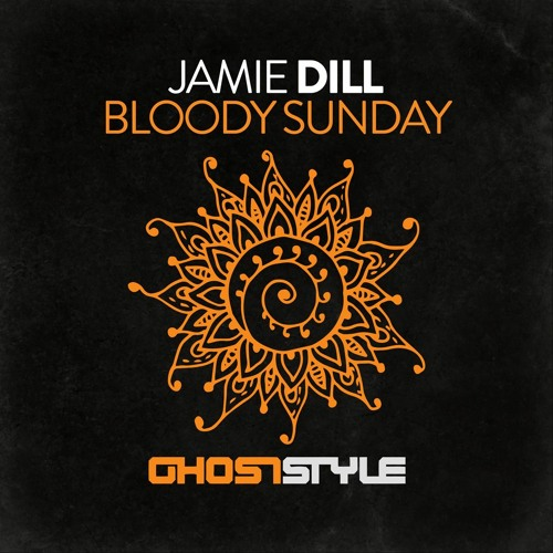 Jamie Dill - Bloody Sunday [Ghost Style]
