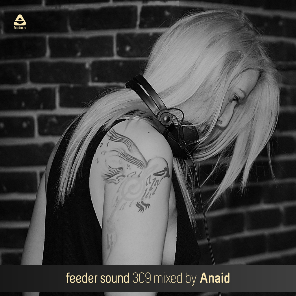 feeder sound 309 mixed by Anaid