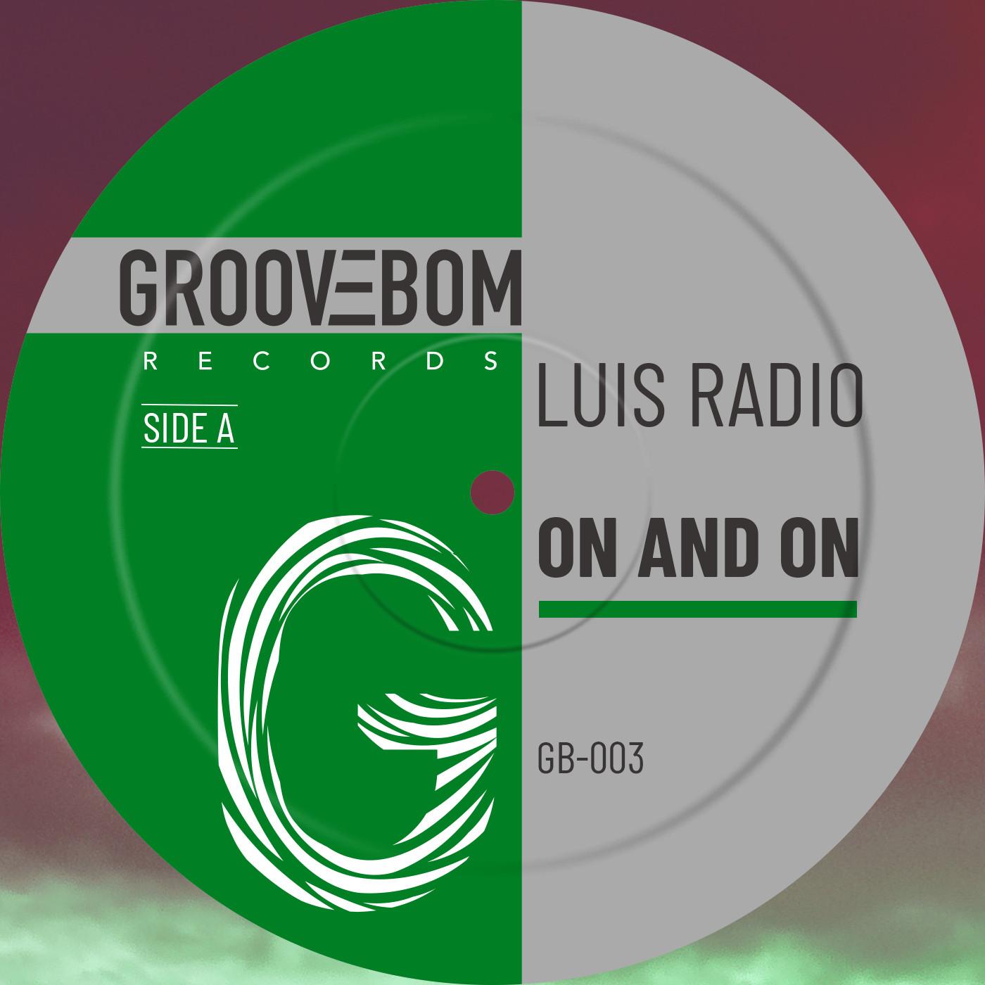 Luis Radio - On And On [Groovebom Records]