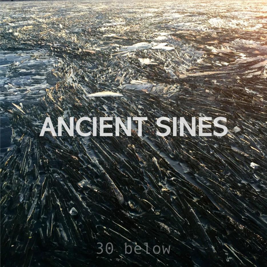 Ancient Sines - 30 Below