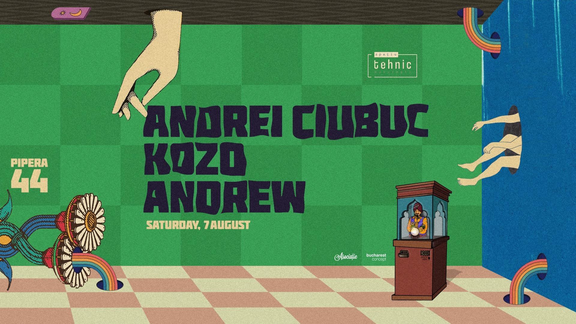 Andrei Ciubuc x Kozo x Andrew @ Spatiu Tehnic
