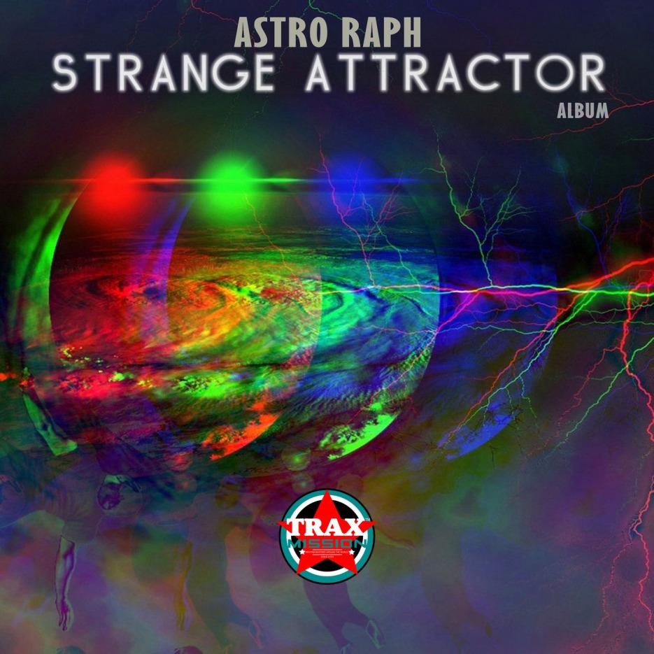 Astro Raph - Strange Attractors [Trax Mission]
