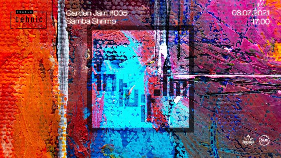 Intuit.fm Garden Jam #5 cu Samba Shrimp @ Spațiu Tehnic