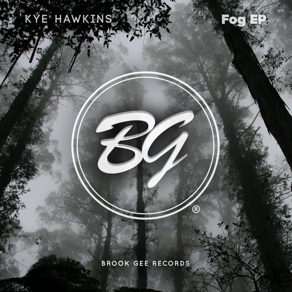 Kye Hawkins - Fog [Brook Gee Records]