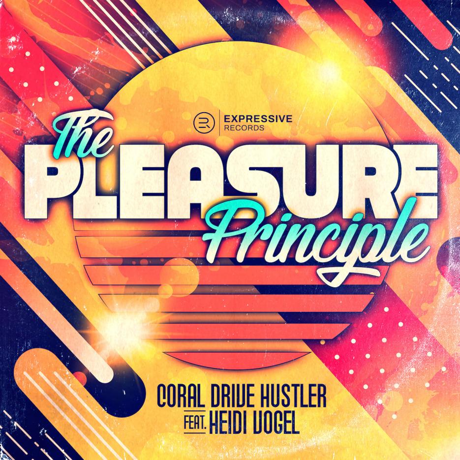 The Pleasure Principle Ft. Heidi Vogel - Coral Drive Hustler (incl. Ben Smethurst and Toni Economides Mixes) Expressive Records
