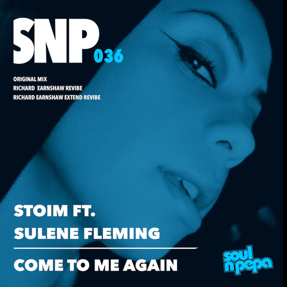 Stoim ft. Sulene Fleming - Come To Me Again (Incl. Richard Earnshaw Remix) [Soul N' Pepa]