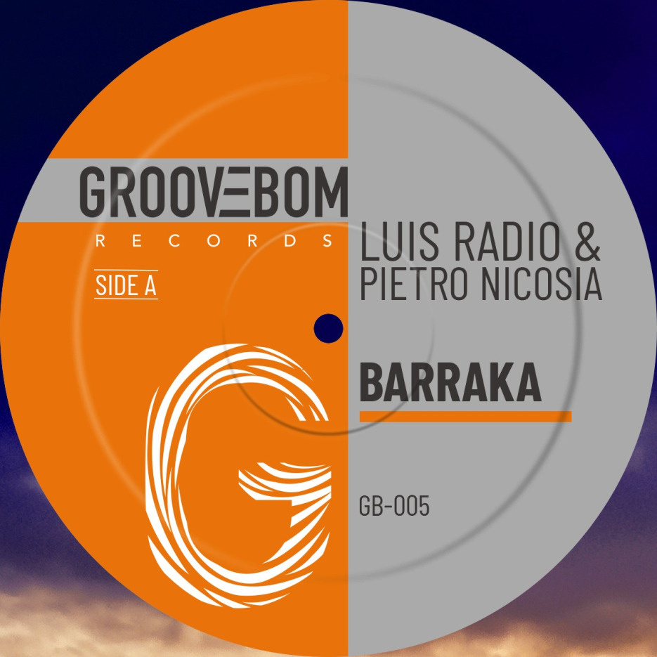 Luis Radio & Pietro Nicosia - Barraka [Groovebom Records]