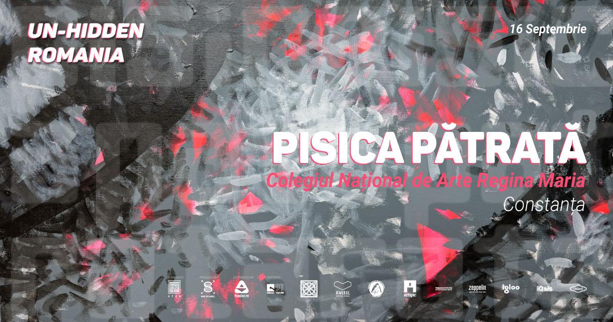 Un-hidden Romania x Pisica Patrata la CNA Constanta 2021