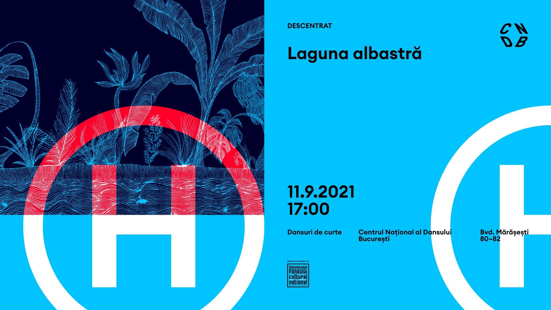 Dansuri de curte || Laguna Albastră. Descentrat @ CNDB