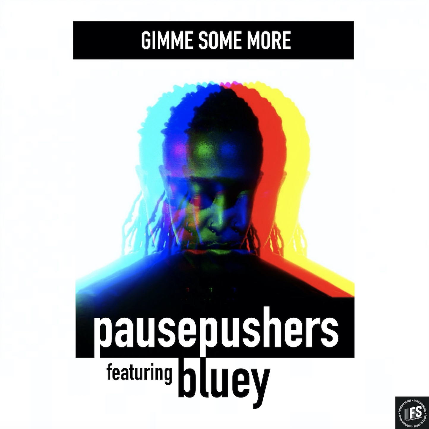 Pausepushers Ft. Bluey- Gimme Some More[Future Spin Records]