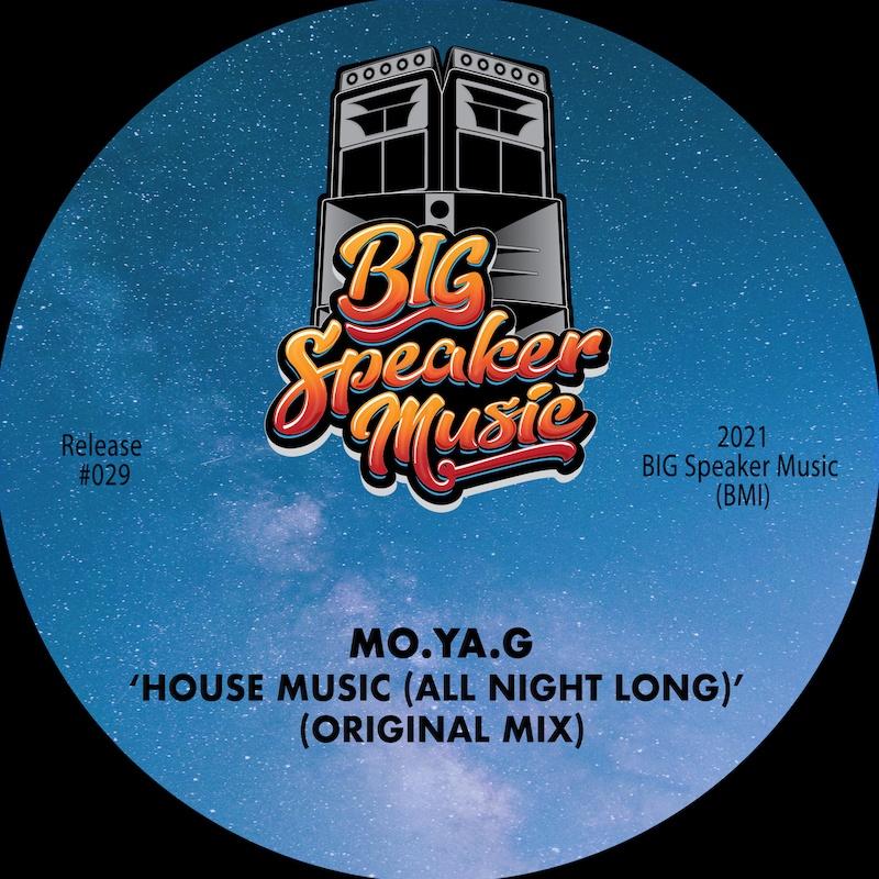 Mo.Ya.G - House Music (All Night Long) [BIG Speaker Music]