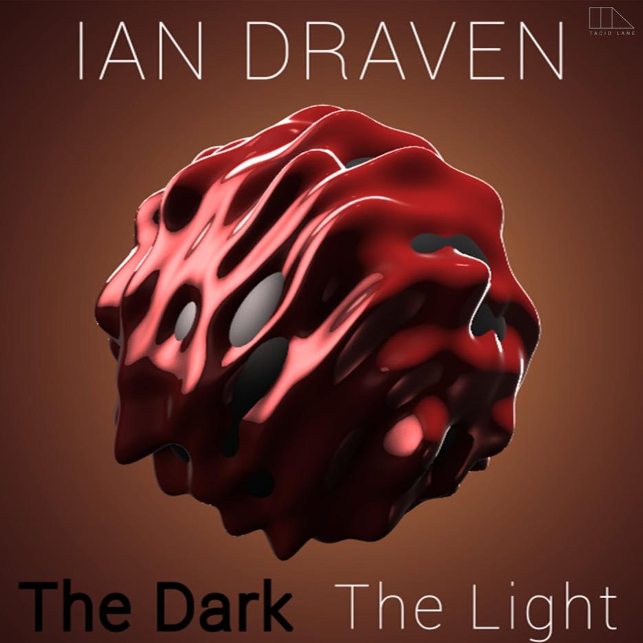 The Dark / The Ligh - Ian Draven [Tacid Lane]