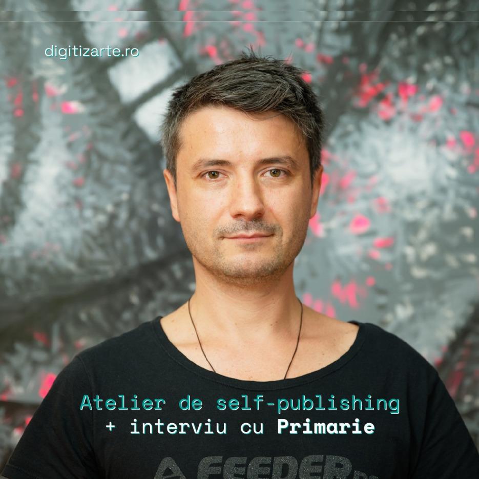 digitizARTE.ro | Atelier de self-publishing și interviu cu Primărie [Tzinah]