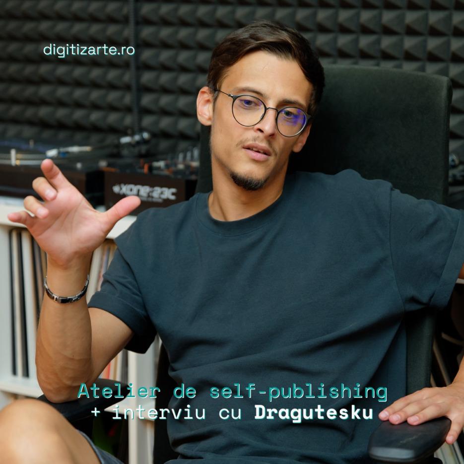digitizArte atelier de self publishing + interviu Dragutesku