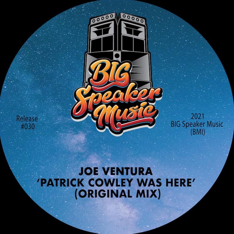 Joe Ventura - Patrick Cowley Was Here [BIG Speaker Music]