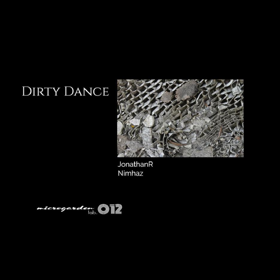 JonathanR - Dirty Dance EP incl. Nimhaz Remix [Microgarden lab.]