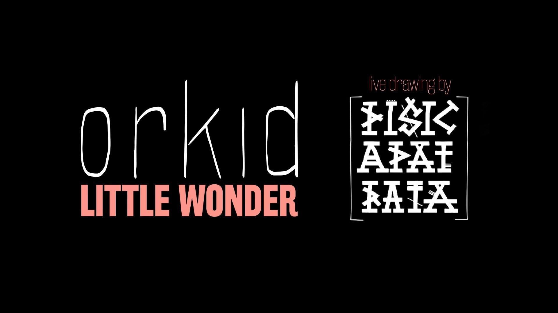 Orkid lansează Little Wonder