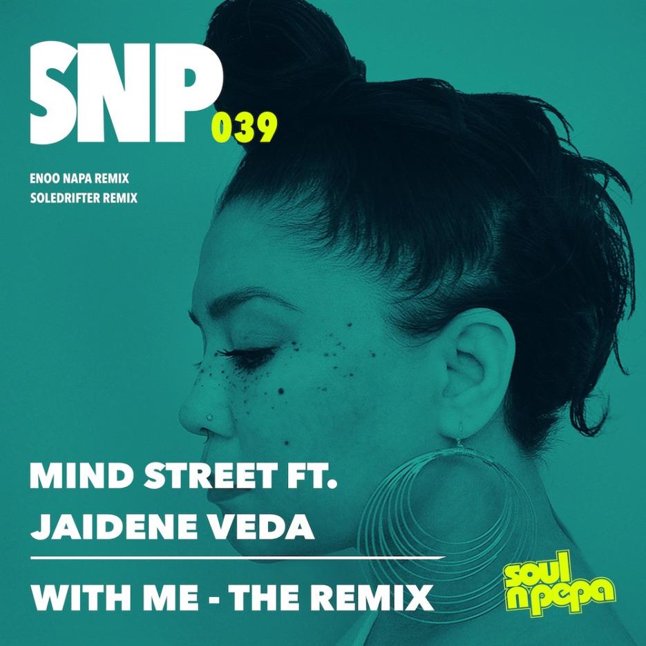 Mind Street ft Jaidene Veda - With Me (Enoo Napa and Soledrifter Remixes) [Soul N' Pepa]