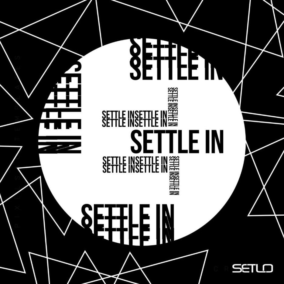 """Setlo - """"Settle In"""""""