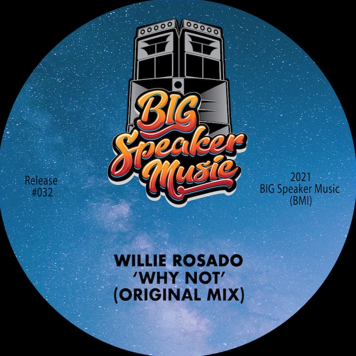 Willie Rosado - wHy nOt [BIG Speaker Music]